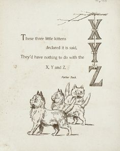 "Letters ""X"" - ""Y"" - ""Z"" (from ""Cats and kittens ABC"", Father Tuck's Nursery Tales series, 1890s)"