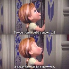 Do You Wanna Build a Snowman