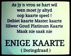 Enige kaarte Afrikaans, Cool Words, Growing Up, Verses, Funny Quotes, Humor, Sayings, South Africa, Snl
