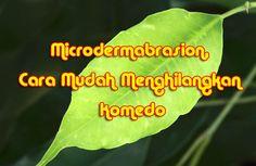 Microdermabrasion, Cara Mudah Menghilangkan Komedo Tips, Counseling