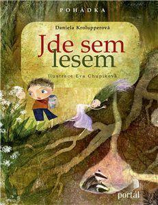 Jde sem lesem - Daniela Krolupperová Portal, Good Books, Roman, Baseball Cards, Reading, Kids, Children Books, European Countries, Czech Republic