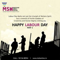 A Labour is a Creator and a Great Asset to Every Nation. 1st May Labour Day, Human Dignity, Happy Labor Day, First They Came, Fertility, Are You Happy, The Creator
