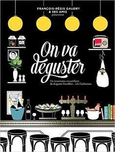 «On va déguster» par François –Régis Gaudry les dimanche 11h à 12 h