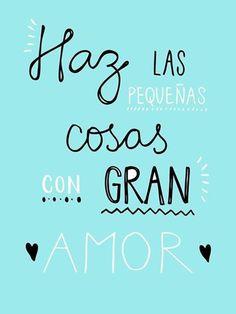 fait les petites choses avec amour #frasesdelavida