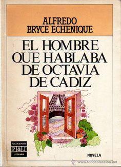 BRYCE ECHENIQUE Alfredo: El hombre que hablaba de Octavia de Cádiz. Barcelona. 1985.