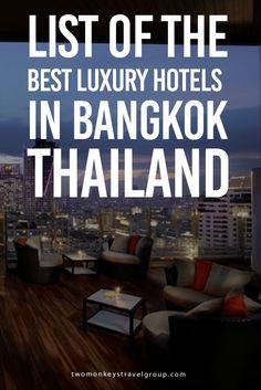 Bangkok, Thailand: List of the Best Luxury Hotels in Bangkok, Thailand | Bangkok hotel