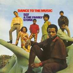 """Dance to the Music"" - Sly and the Family Stone -"