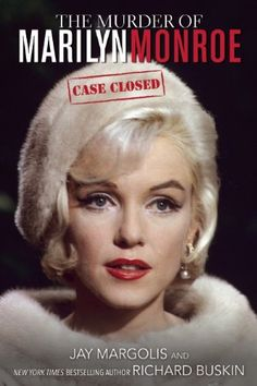 The Murder of Marilyn Monroe: Case Closed by Jay Margolis
