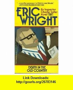 Death In The Old Country (9781561442935) Eric Wright , ISBN-10: 1561442933  , ISBN-13: 978-1561442935 ,  , tutorials , pdf , ebook , torrent , downloads , rapidshare , filesonic , hotfile , megaupload , fileserve