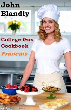 College Guy Cookbook Francais de John Blandly https://www.amazon.fr/dp/B00GIUTCWI/ref=cm_sw_r_pi_dp_x_J4btybMFCJZHA