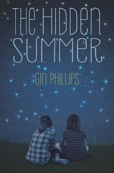 The Hidden Summer by Gin Phillips: When twelve-year-old Nell and her best friend, Lydia, are forbidden to see each other, they hatch a plan to spend their summer days in an abandoned miniature golf course, where they soon find others in search of a home.