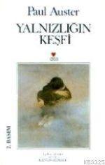 Yalnızlığın Keşfi Paul Auster http://scalakitapci.com/kitaplar/edebiyat/roman1/roman-cagdas-dunya-edebiyati/yalnizligin-kesfi.html