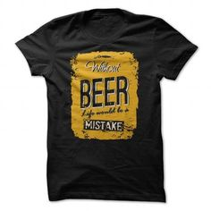 Awesome Beer Lovers Tee Shirts Gift for you or your family member and your friend:  LIVE WITH BEER Tee Shirts T-Shirts
