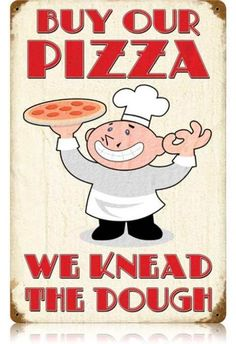 This Buy Our Pizza We Knead Dough Funny Metal Sign is great vintage wall decor for a pizzeria, restaurant, kitchen, or chef with a sense of humor! Made of distressed steel. 8 x 14 in. Pizzeria, Pizza Restaurant, Restaurant Ideas, Vintage Metal Signs, Vintage Ads, Retro Ads, Vintage Italian, Vintage Advertisements, Pizza Sale