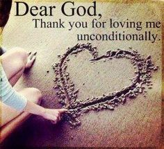 Thank you for loving me unconditionally love god heart dear god god quotes thank you thank you god Thank You God, Dear God, Lord And Savior, My Lord, King Jesus, A Course In Miracles, Tuesday Motivation, Quotes Motivation, After Life