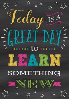 Today Is a Great Day to Learn Something New Positive Poster - Inspire and motivate kids of all ages. Brightens any classroom! Poster measures 13 x Inspirational Quotes for Kids Inspirational Classroom Posters, Inspirational Quotes For Kids, Motivational Quotes, Motivational Posters For School, English Classroom Posters, Inspirational Bulletin Boards, School Posters, School Classroom, Classroom Themes