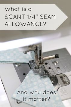 "Scant 1/4"" seam allowance 