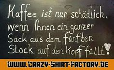 Genau  #crazys #prost #fun #spass #rauchen #trinken #verrückt #saufen #irre #crazyshirtfactory #geilescheiße #funpic #funpics #kaffee