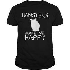 Hamsters Make Me Happy Best Gift : shirt quotesd, shirts with sayings, shirt diy, gift shirt ideas  #hoodie #ideas #image #photo #shirt #tshirt #sweatshirt #tee #gift #perfectgift #birthday #Christmas