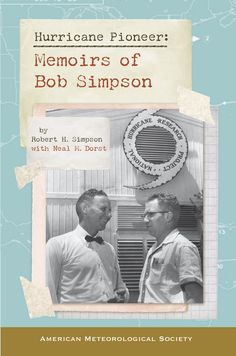 Hurricane pioneer : memoirs of Bob Simpson / by Robert H. Simpson with Neal M. Dorst (2015)