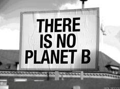 Musím vás sklamať, nie je žiadna planéta B, keby dačo.