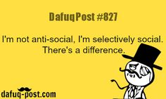 I'm not anti-social - DAFUQ POSTS