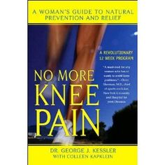 No More Knee Pain ~ Excellent read!