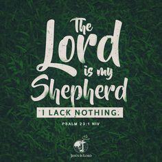 VERSE OF THE DAY The Lord is my shepherd, I lack nothing. Psalm 23:1 NIV #votd #verseoftheday #JIL #Jesus #JesusIsLord #JILWorldwide