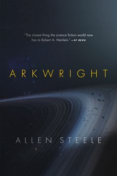 Allen M. Steele On Arkwright, Science Fiction's History And Space Travel