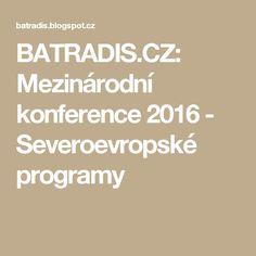 BATRADIS.CZ: Mezinárodní konference 2016 - Severoevropské programy