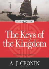 "The Keys of the Kingdom | Catholic Fiction: ""Father Francis Chisholm is a good man. While that does not seem to be an extraordinary statement, it is. In a sin filled world being ""good"" is not an easy thing to accomplish. This, I think, is the overriding theme of A. J. Cronin's The Keys of the Kingdom—man's ordinary life, despite its hardships, can be quite meaningful, extraordinary, and ""good"" if God's grace is allowed to enter."""