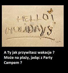 Wybierz się na Party Camp!    www.summerpartycamp.pl