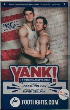 """Theatre Programme for the Premiere Chicago Production of the Joseph Zellnick / David Zellnick musical """"Yank! AWorld War II Love Story,"""" which performs from January 11 thru February 18, 2018 at the Pride Arts Center. Matthew Huston, John Marshall, Jr, and William Dwyer star in the production."""