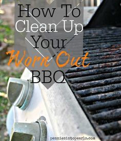 BBQ Clean Up - How to clean your BBQ - penniesintopearls.com - How to clean your grill from the inside out for as cheap as possible!
