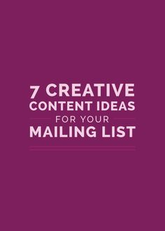 7 Creative Content Ideas for Your Mailing List - Elle & Company