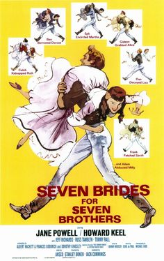Seven Brides for Seven Brothers (1954) starring Howard Keel as Adam Pontipee and Jane Powell as Milly.