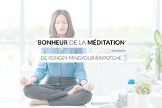 """""""Bonheur de la méditation"""" de Yongey Mingyour Rinpotché - Les défis des filles zen Stress, Conscience, Dalai Lama, Meditation, Cinema, Challenges, Positivity, Relaxation, Questions"""