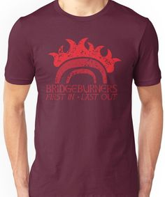 Bridge BURNERS DISTRESSED VERSION first in last out  Unisex T-Shirt