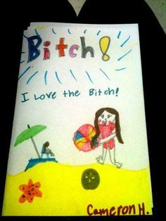 Kindergarten mistakes. Bitch=beach    lol. I'm going to make you a card like this. :)