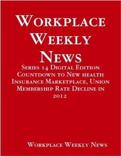 Workplace Weekly News- Jan 28 (Digital Edition) Countdown to New health Insurance Marketplace, http://www.amazon.com/gp/product/B00B5EPBLS/ref=cm_sw_r_pi_alp_S8Larb0SGY6TX