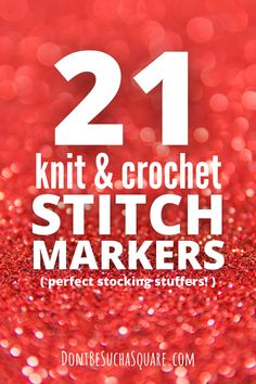 Stitch markers are a knitter's best friend! They help you remember what you should do and when, they help you count, and they can be really pretty looking as well! Stitch markers are like jewelry for your wip's, only more useful! And they make great gifts too! Take a look at this list of the 21 best knitting stitch markers on Amazon today!  #knitting #stitchmarkers #gifts #crochet