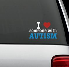 I Heart Love Someone with AUTISM Vinyl Car Window Decal Sticker Charity ZooWalk for Autism ARI Autism Research Institute Donation 4x6. $10.00, via Etsy.