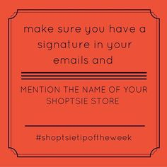 Maximize your chances of being found and add a signature to your emails  #shoptsietips #shoptsietipoftheweek #onlinesales #sellonline #webshopforfree #boostsales #customeracquisition www.shoptsie.com