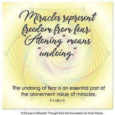 Principle Miracles represent freedom from fear. A Course In Miracles, Atonement, Inner Peace, Sacred Geometry, Freedom, Foundation, Believe, Thoughts, David