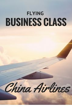 Flying Business Class on China Airlines – Expat and the City – Finance tips for small business Travel Advice, Travel Tips, Travel Stuff, Travel Hacks, Flying First Class, Best Airlines, Travel Reviews, Adventure Activities, Business Class