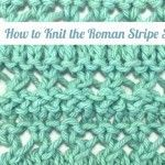 The Roman Stripe Stitch :: Knitting Stitch #99 :: New Stitch A Day
