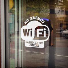 No tenemos wifi hablen entre ustedes - VINILOS DECORATIVOS