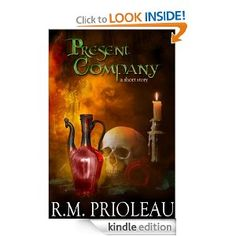 """""""Present Company"""" - a FREE flash fiction, now available at all major ebook retailers!  A master of the Dark Arts searches for his prized experiment. A commoner woman with a torn past seeks a new life. The story of death's love and life's fate, """"Present Company"""" chronicles events preceding R.M. Prioleau's novella, """"The Necromancer's Apprentice."""""""