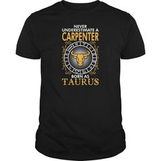 Never Underestimate A #Carpenter Born As Taurus TShirts  Mens TShirtEBWRTSU Shirt, Order HERE ==> https://www.sunfrogshirts.com/Jobs/132099961-896623113.html?48546, Please tag & share with your friends who would love it, #woodworker tools, herb garden, fairy garden #feuerwehr, #swimming, #workouts