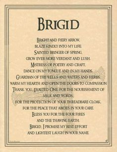Dedicated to the goddess Brigid, one of the most famous and revered of the triple goddesses of the Celtic pantheon, this parchment poster offers a prayer written by Travis Bowman against a backdrop of